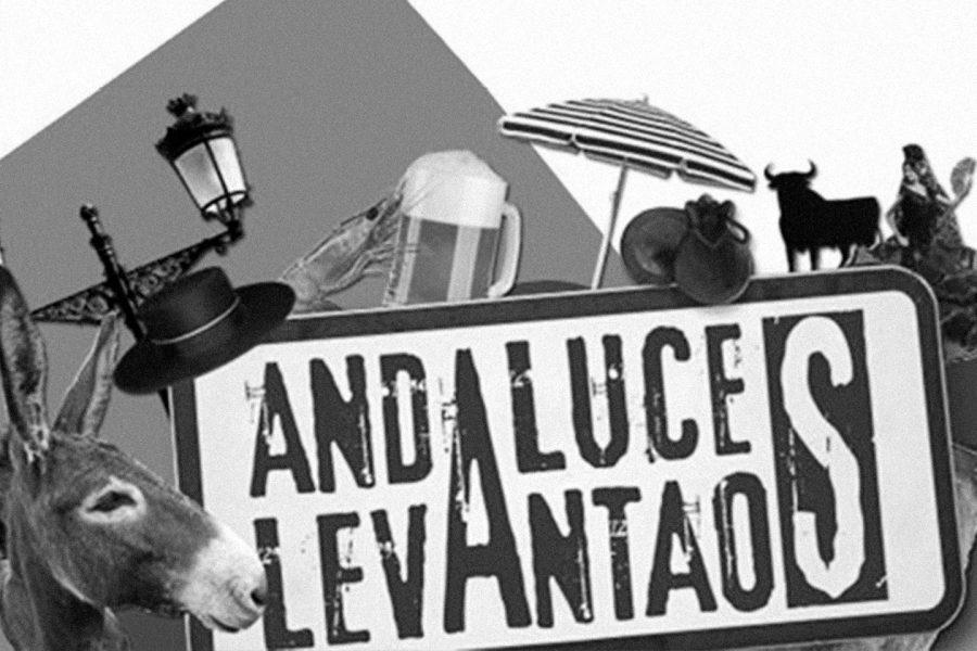 ANDALUCES LEVANTAOS… SOMOS MÁS Y MEJOR